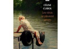"""Découvrez l'analyse du livre """"LES VIEUX NE PLEURENT JAMAIS"""" de Céline Curiol"""