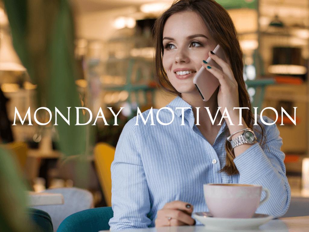 Découvrez 10 citations motivantes pour bien commencer la semaine ! Monday Motivation #2