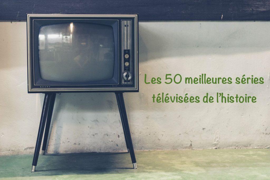 Les 50 meilleures séries télévisées de l'histoire